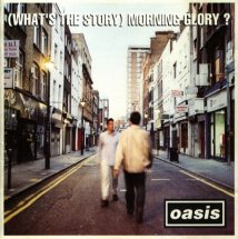 Album du siècle du mois : (What's The Story) Morning Glory ?